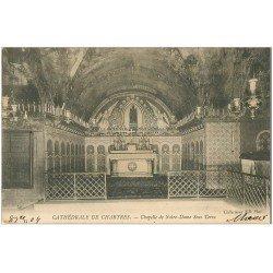 carte postale ancienne 28 CHARTRES. Chapelle de Notre-Dame Sous Terre 1904