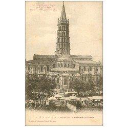 carte postale ancienne 31 TOULOUSE. Basilique Saint-Sernin Abside et Marché