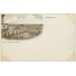 carte postale ancienne 37 AMBOISE. vue du faubourg du pont vers 1900