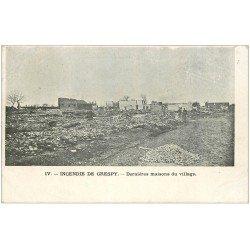 carte postale ancienne 10 CRESPY. Dernières maisons après l'incendie du Village. Carte Pionnière