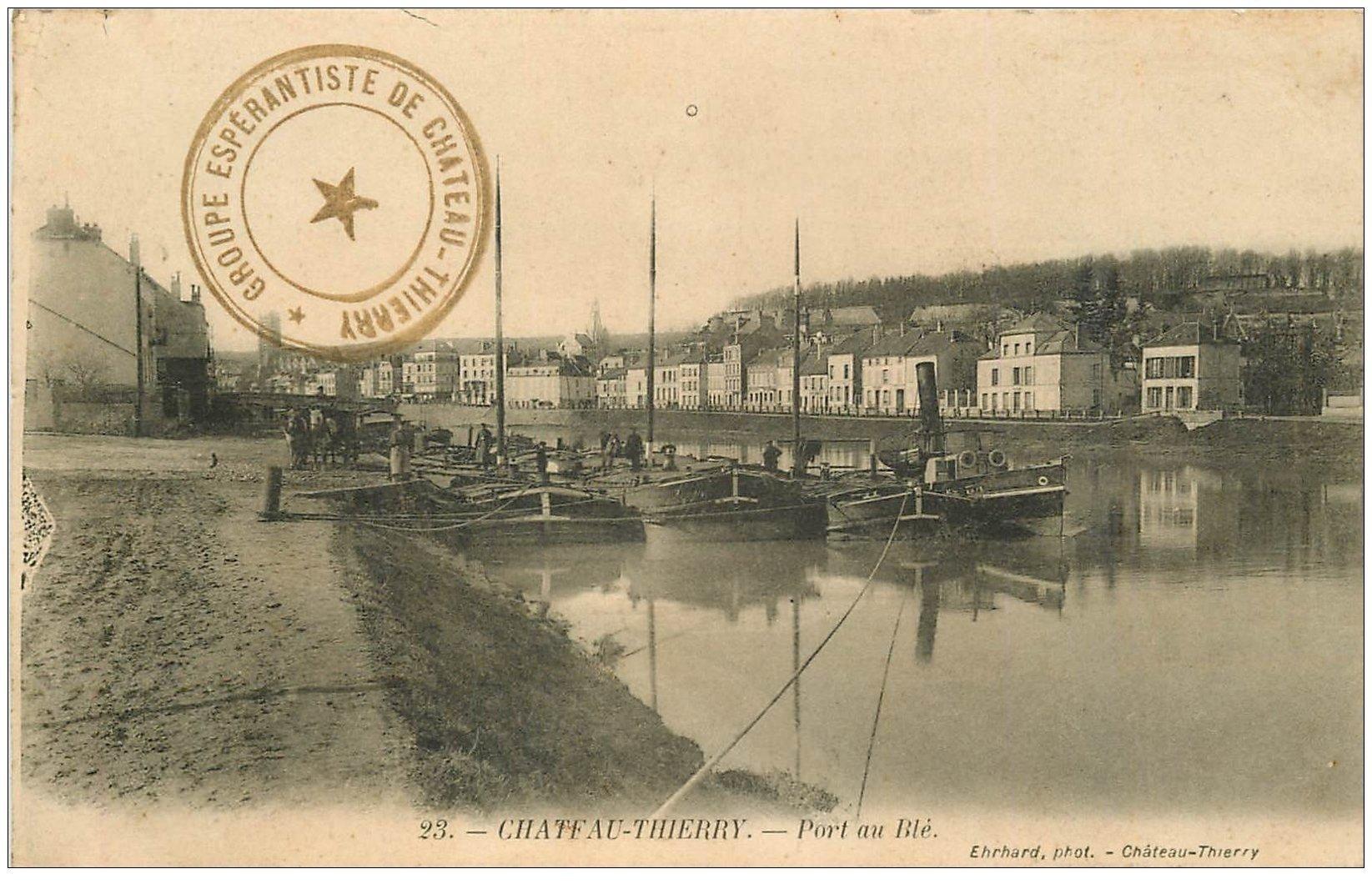 carte postale ancienne 02 CHATEAU-THIERRY. Péniches Port au Blé. Tampon Konsulejo Esperantista