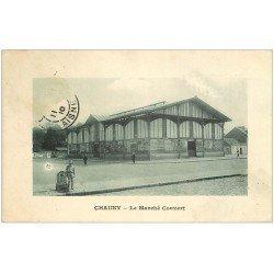carte postale ancienne 02 CHAUNY. Le Marché Couvert 1910 (manque timbre)...
