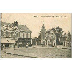 carte postale ancienne 02 CHAUNY. Place du Marché Couvert 1910. Droguerie et Caisse Lecuyer