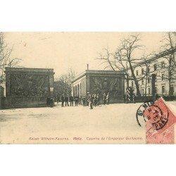 carte postale ancienne 57 METZ. Caserne Empereur Guillaume 1907