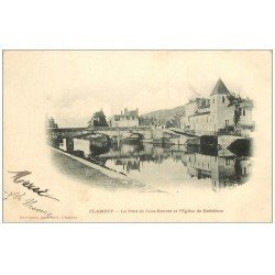 carte postale ancienne 58 CLAMECY. Le Pont Jean-Rouvet et Eglise Bethléem 1904