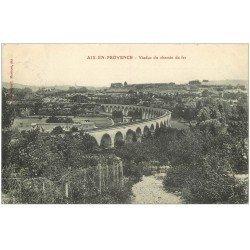 carte postale ancienne 13 AIX-EN-PROVENCE. Viaduc du Chemin de Fer 1910