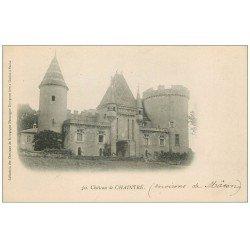 carte postale ancienne 71 CHATEAU DE CHAINTRE vers 1900
