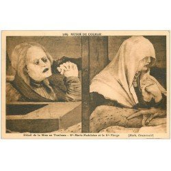 carte postale ancienne 68 COLMAR. Musée Mise au Tombeau. Sainte-Marie Madeleine et Sainte-Vierge