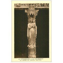 carte postale ancienne 67 STRASBOURG STRASSBURG. Cathédrale. Vierge Portail central
