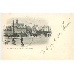 carte postale ancienne 72 LE MANS. 1899 Pont en X en 1899 Train à vapeur et Tramway