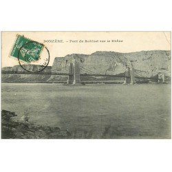 carte postale ancienne 26 DONZERE. Pont du Robinet sur le Rhône 1909