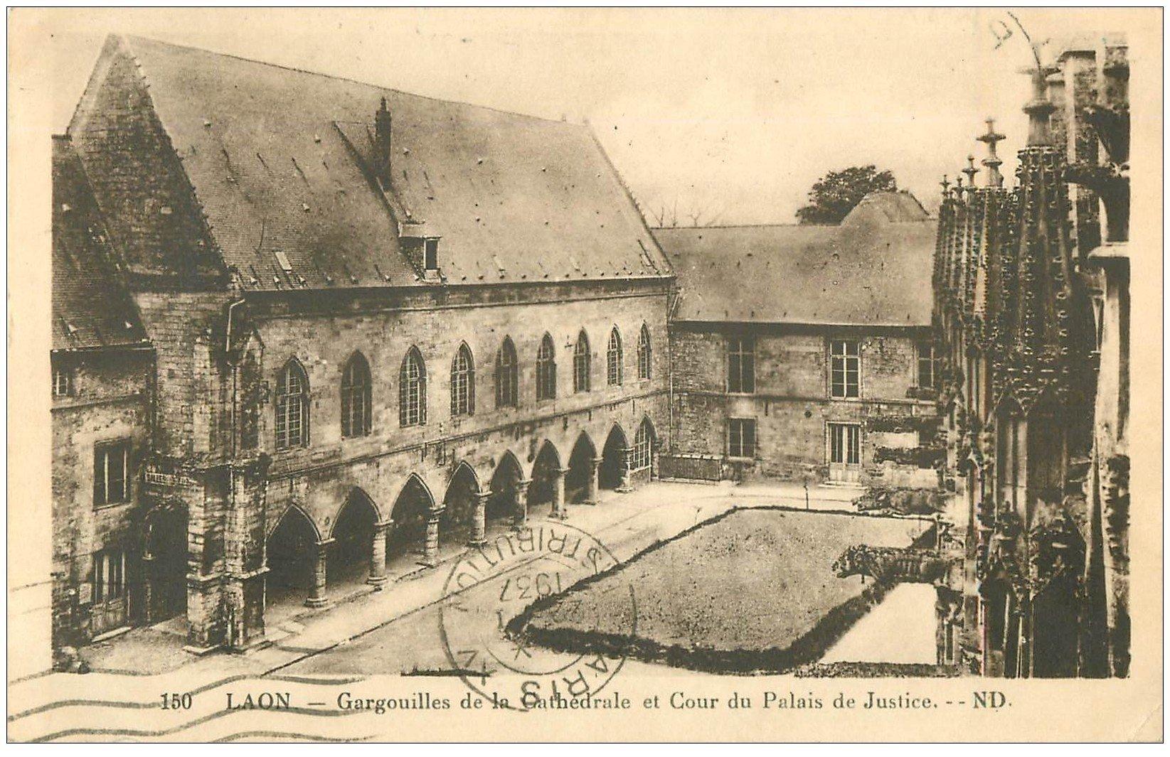 carte postale ancienne 02 LAON. Gargouilles Cathédrale et Cour Palais Justice 1937