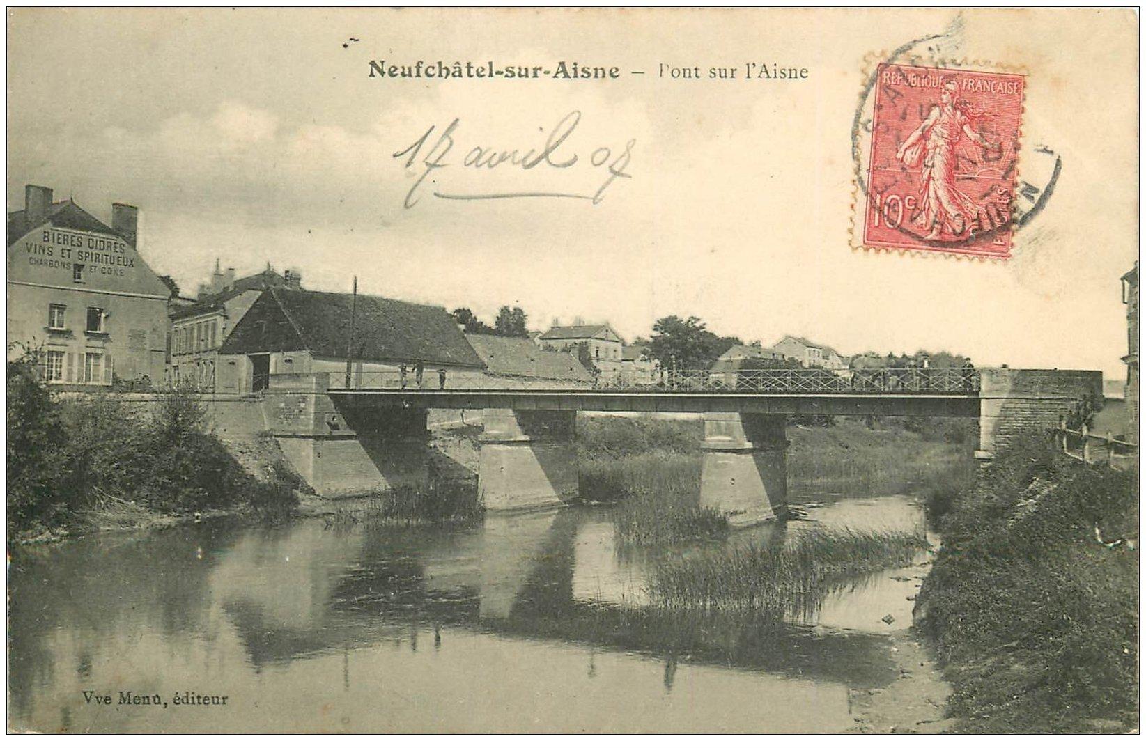 carte postale ancienne 02 NEUFCHATEL-SUR-L'AISNE. Pont 1907