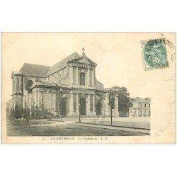 carte postale ancienne 17 LA ROCHELLE. La Cathédrale vers 1907...