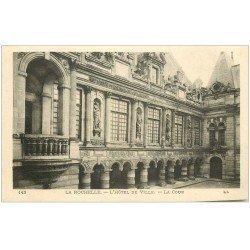 carte postale ancienne 17 LA ROCHELLE. L'Hôtel de Ville. La Cour