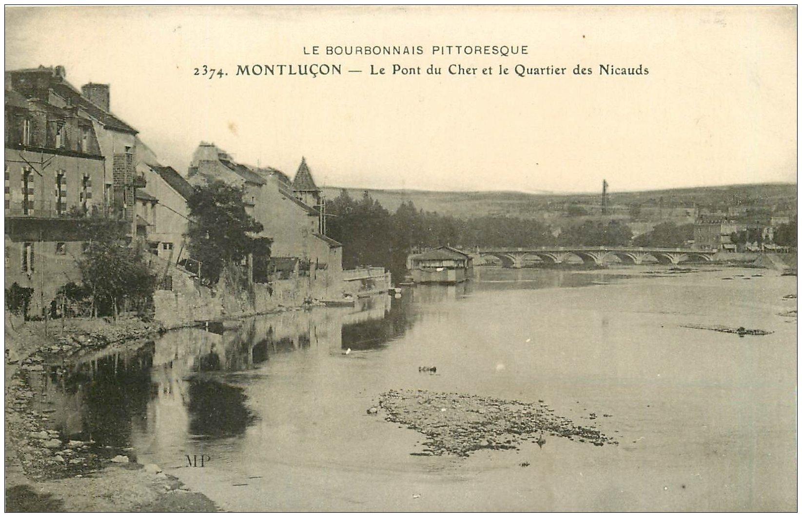 carte postale ancienne 03 MONTLUCON. Pont du Cher Quartier des Nicauds (ex humidité)...