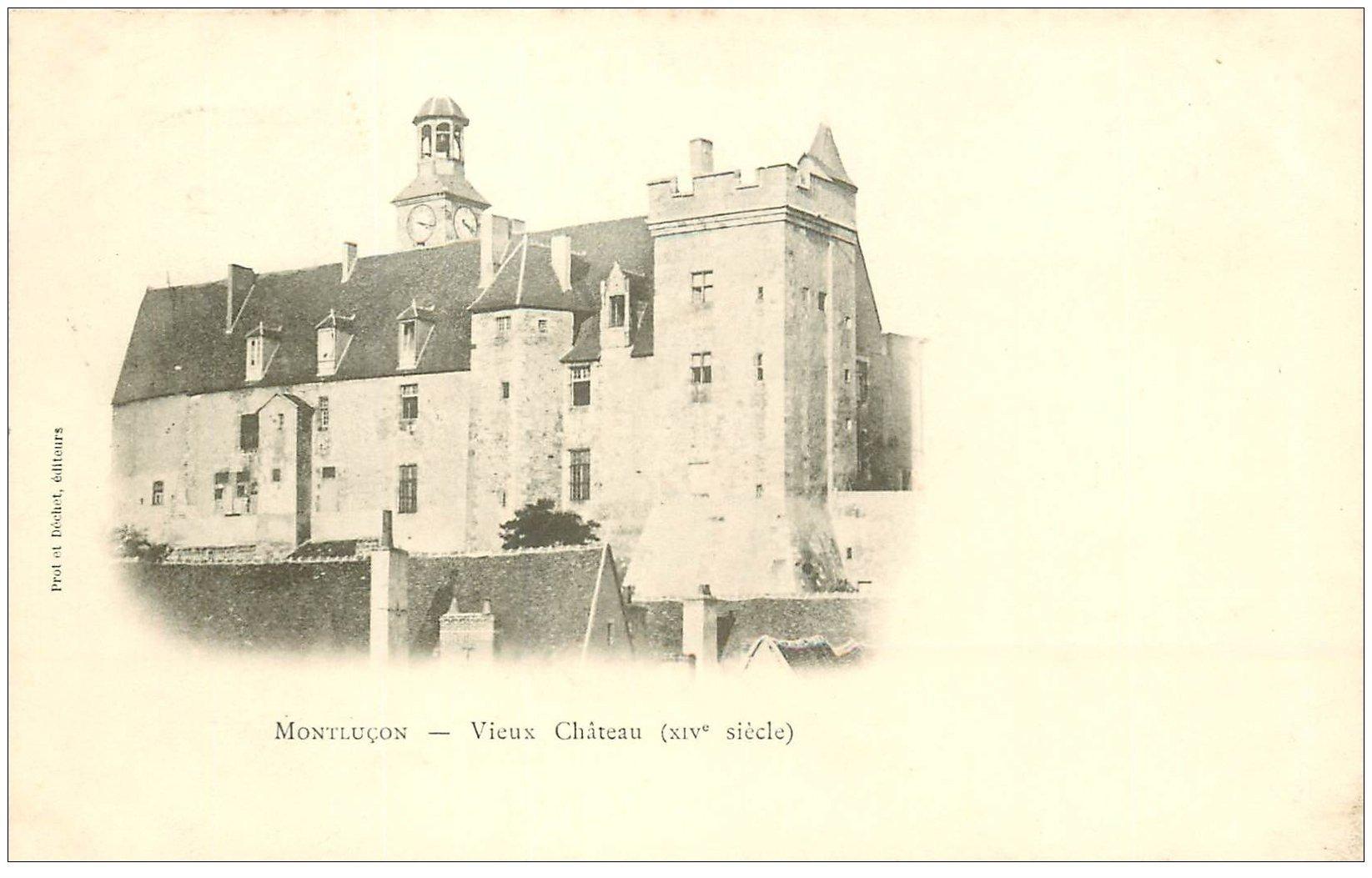 carte postale ancienne 03 MONTLUCON. Vieux Château 1901