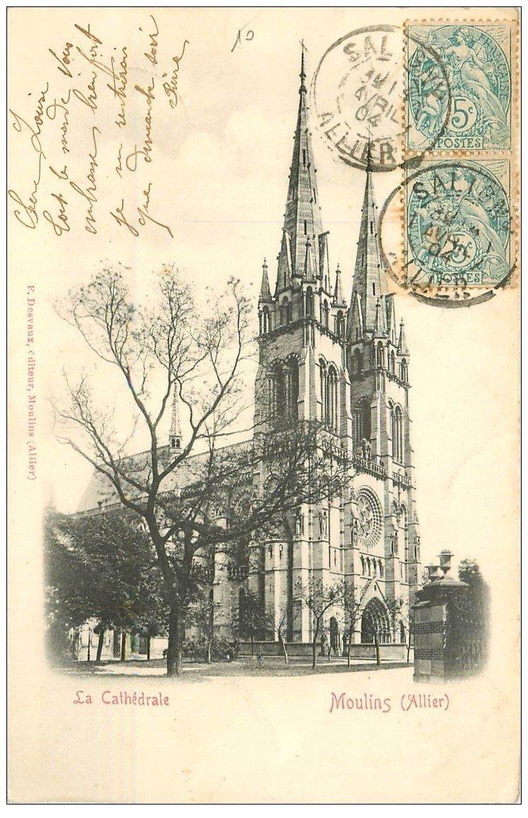 carte postale ancienne 03 MOULINS. Cathédrale 1904
