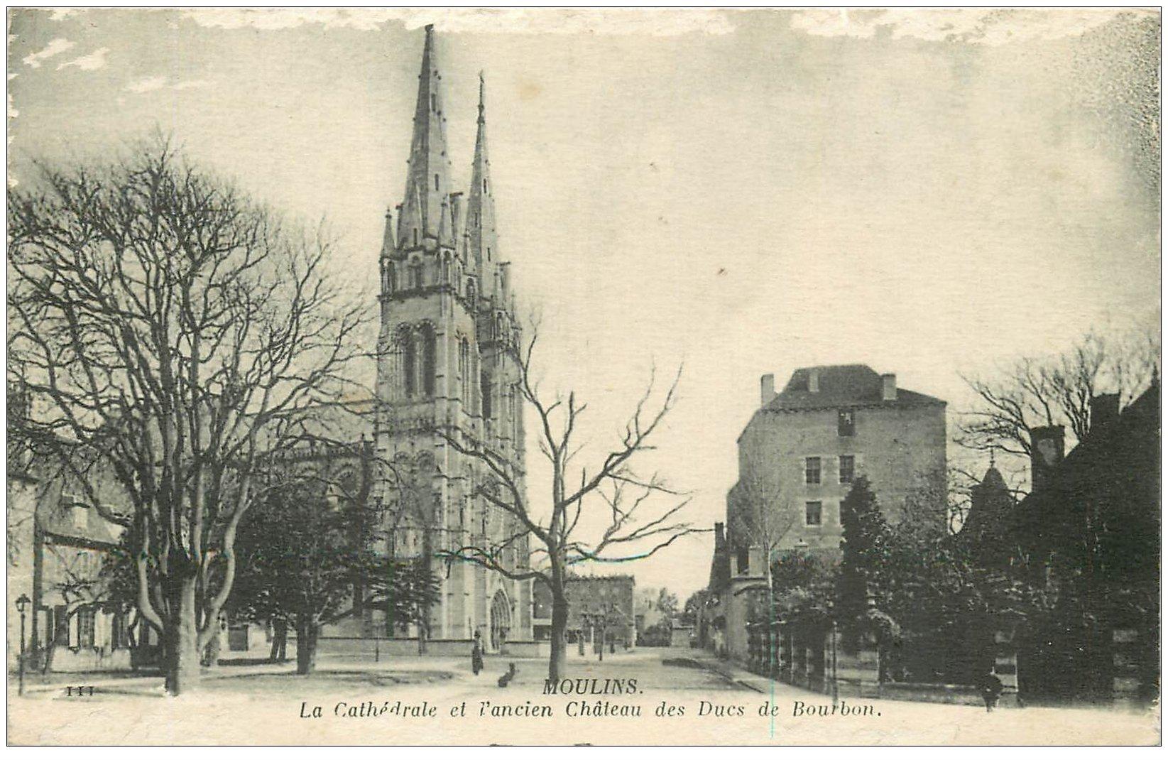 carte postale ancienne 03 MOULINS. Cathédrale et ancien Château des Ducs de Bourbon (léger blanc bord supérieur)...