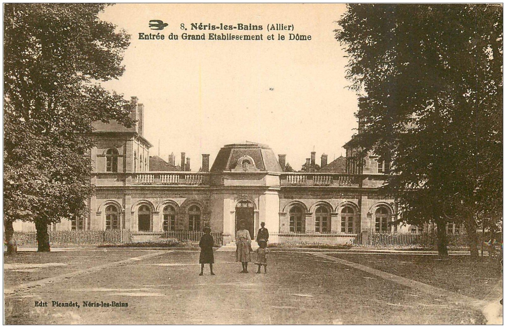 carte postale ancienne 03 NERIS-LES-BAINS. Etablissement Thermal le Dôme