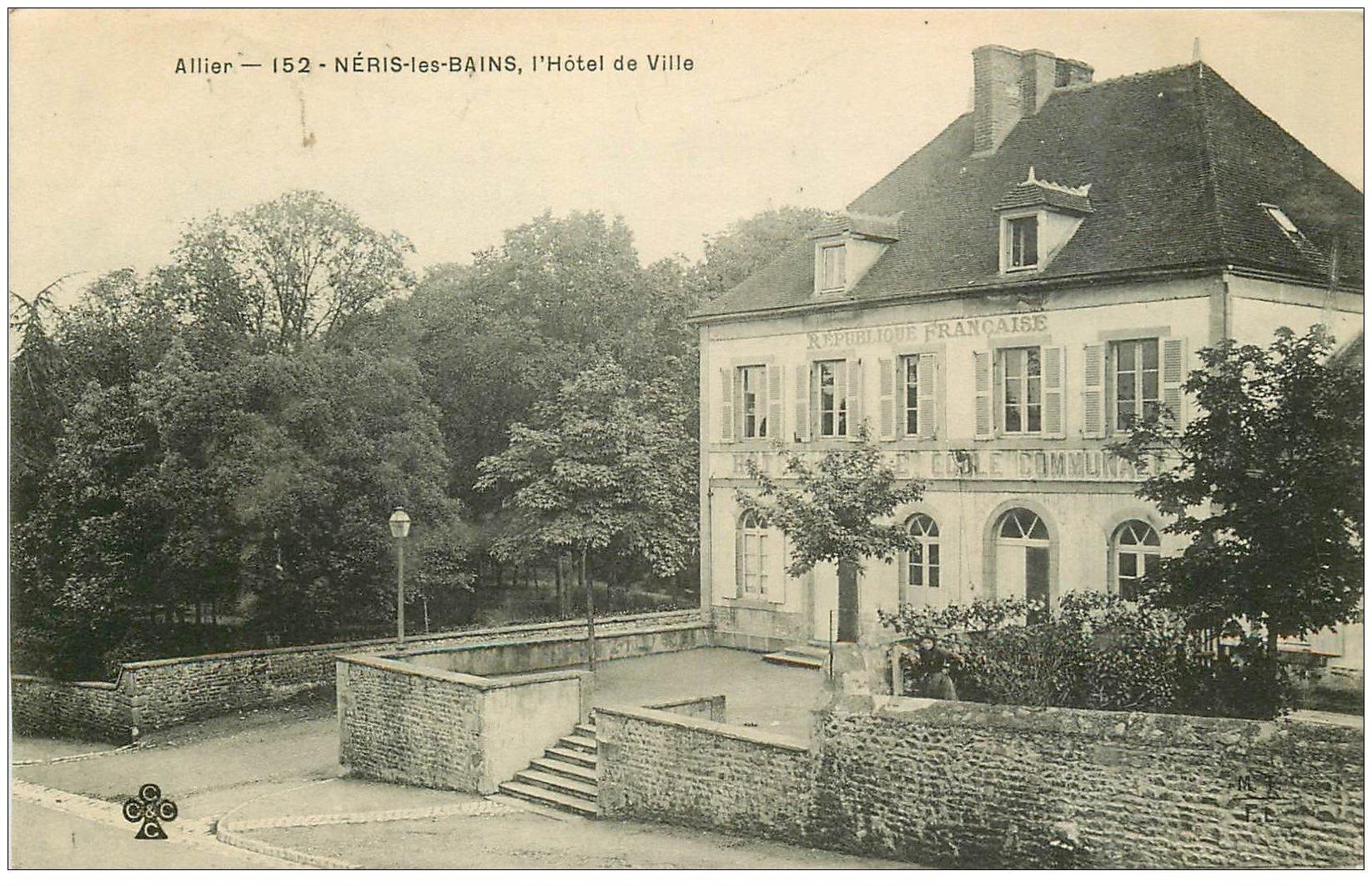 carte postale ancienne 03 NERIS-LES-BAINS. Hôtel de Ville 1905 et Ecole Communale
