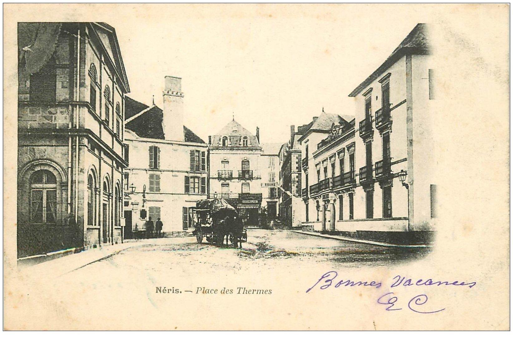 carte postale ancienne 03 NERIS-LES-BAINS. Place des Thermes 1905