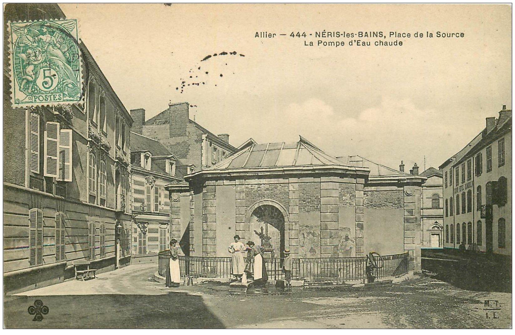 carte postale ancienne 03 NERIS-LES-BAINS. Pompe Eau chaude Place de la Source 1907