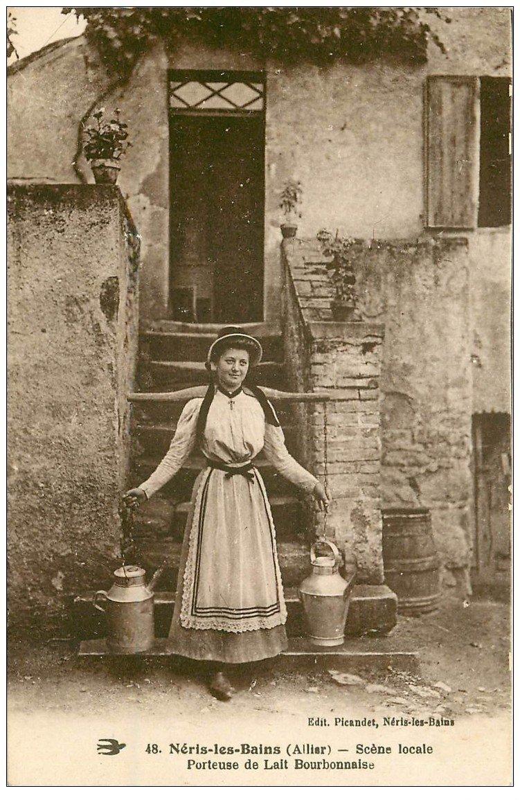 carte postale ancienne 03 NERIS-LES-BAINS. Porteuse de lait Bourbonnaise