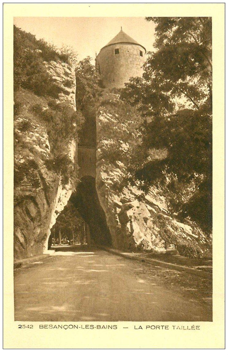 carte postale ancienne 25 BESANCON. La Porte Taillée