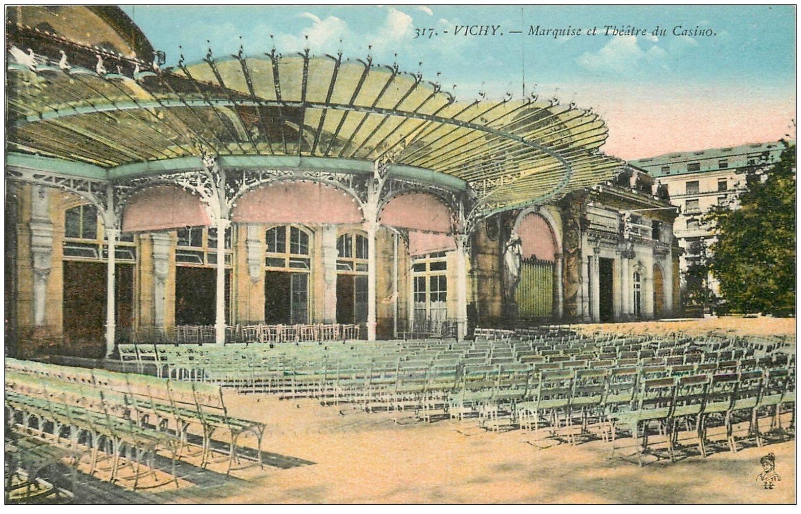 carte postale ancienne 03 VICHY. Casino. Marquise et Théâtre n°317