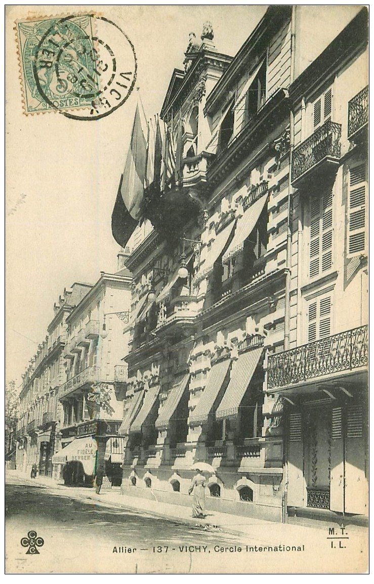 carte postale ancienne 03 VICHY. Le Cercle International 1908 et au Fidèle Berger