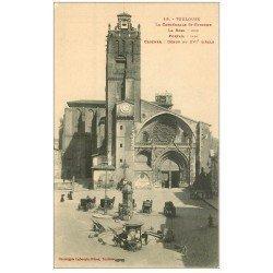 carte postale ancienne 31 TOULOUSE. Cathédrale Saint-Etienne Fiacres et vespasiennes