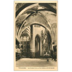 carte postale ancienne 31 TOULOUSE. Choeur Cathédrale Saint-Etienne