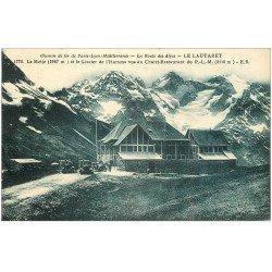 carte postale ancienne 05 LE LAUTARET. Chalet Restaurant du PLM et Glacier de l'Homme 1926 (plissure)...