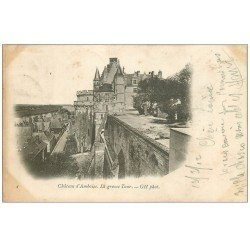carte postale ancienne 37 AMBOISE. Grosse Tour 1902