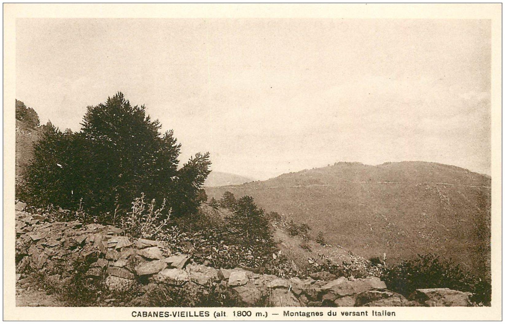 carte postale ancienne 06 CABANES -VIEILLES. Montagnes du versant Italien