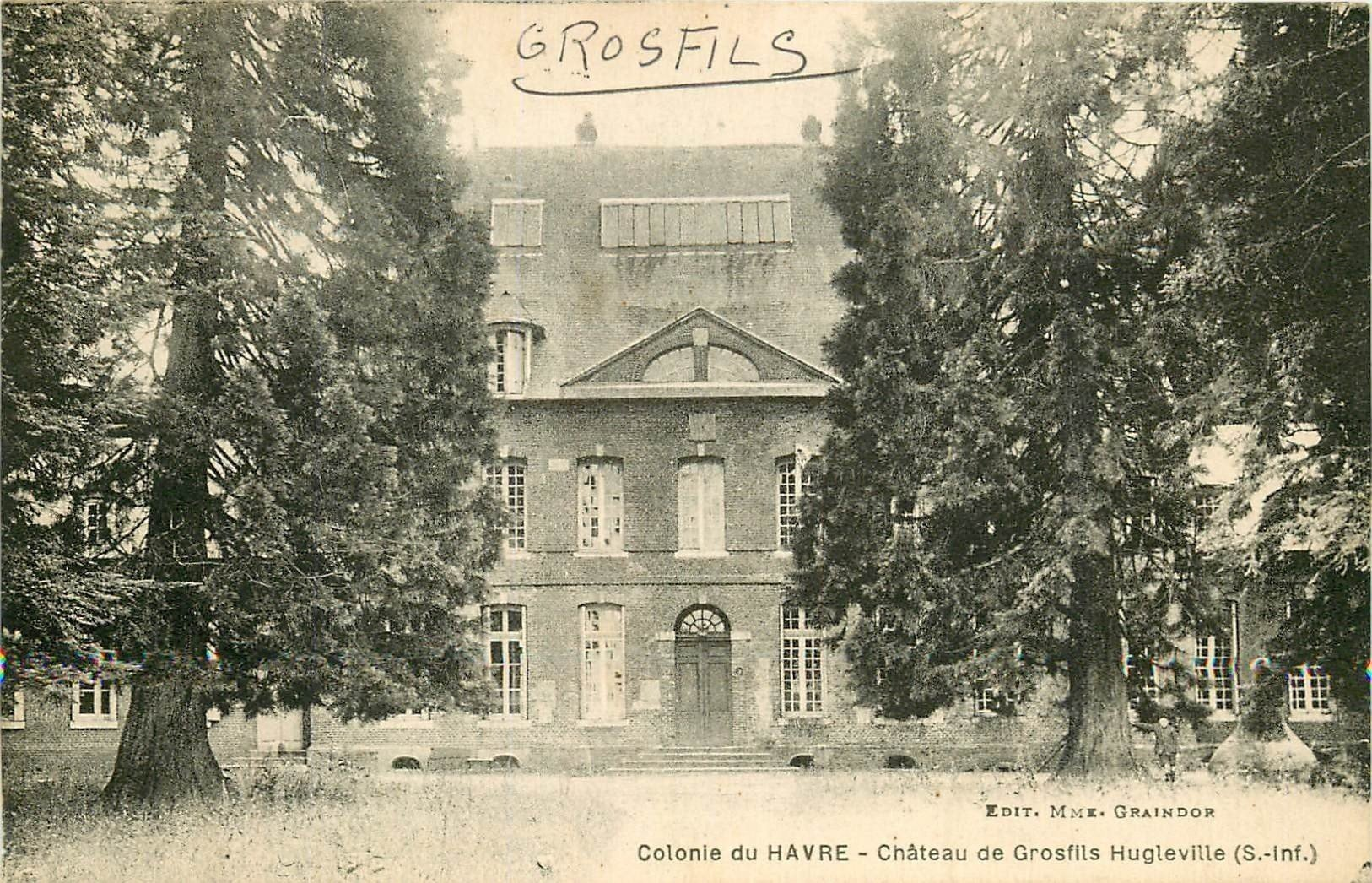 carte postale ancienne 76 GROFILS. Château Hugleville Colonie vacances du Havre 1923