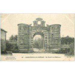 carte postale ancienne 76 AUBERVILLE-LA-MANUEL. Château la Porte