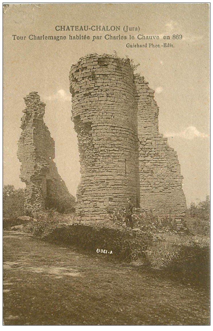carte postale ancienne 39 CHATEAU-CHALON. Tour Charlemagne de Charles le Chauve