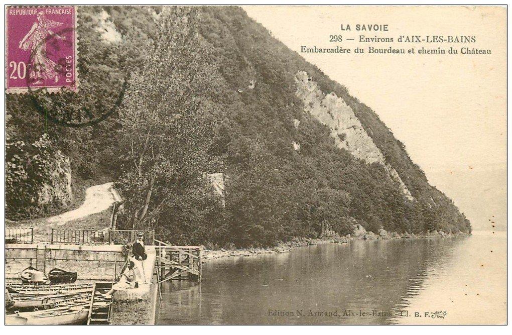 carte postale ancienne 73 AIX-LES-BAINS. Embarcadère du Bourdeau Chemin du Château 1933
