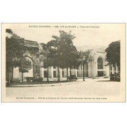 carte postale ancienne 73 AIX-LES-BAINS. Etablissement Thermal et Camion devant Arc Campanus