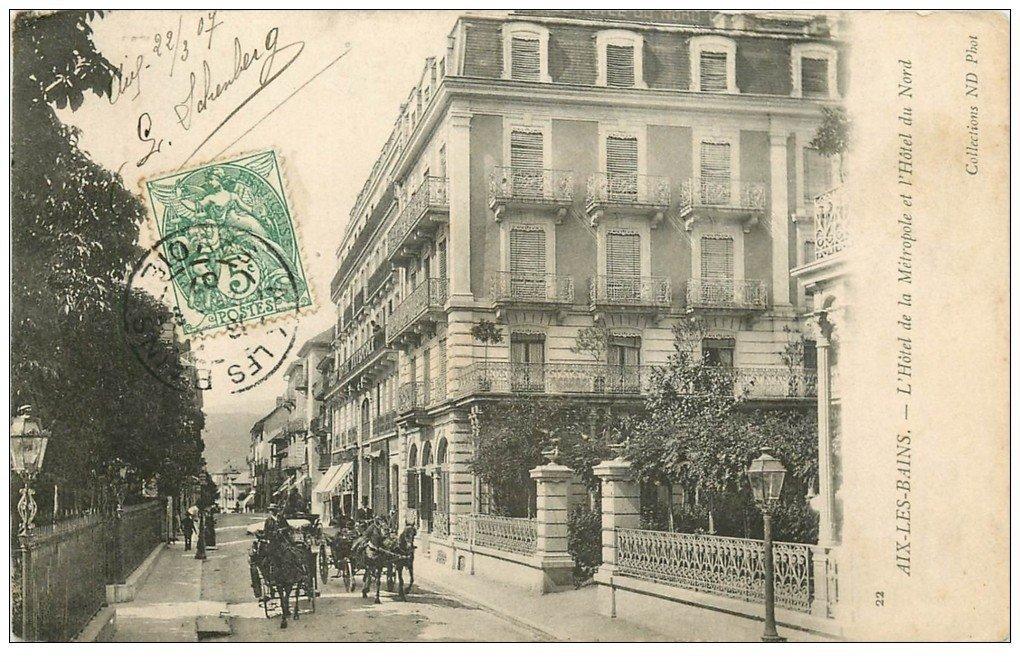 carte postale ancienne 73 AIX-LES-BAINS. Hôtel Métropole et du Nord 1907