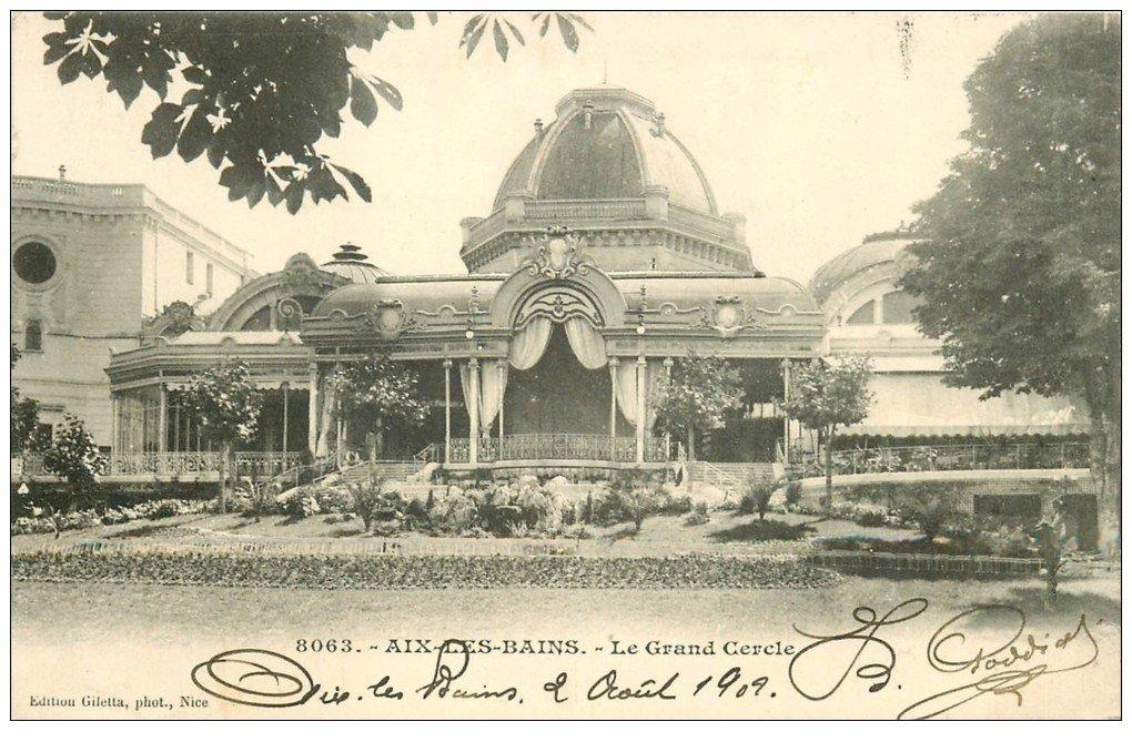 carte postale ancienne 73 AIX-LES-BAINS. Le Grand Cercle 1909