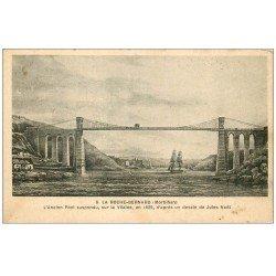 carte postale ancienne 56 LA ROCHE-BERNARD. L'Ancien Pont suspendu d'après Jules Noël
