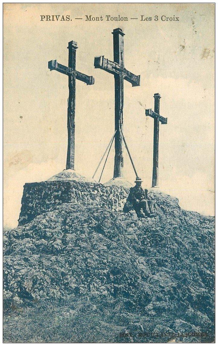 carte postale ancienne 07 PRIVAS. Les 3 Croix Mont Toulon vers 1923
