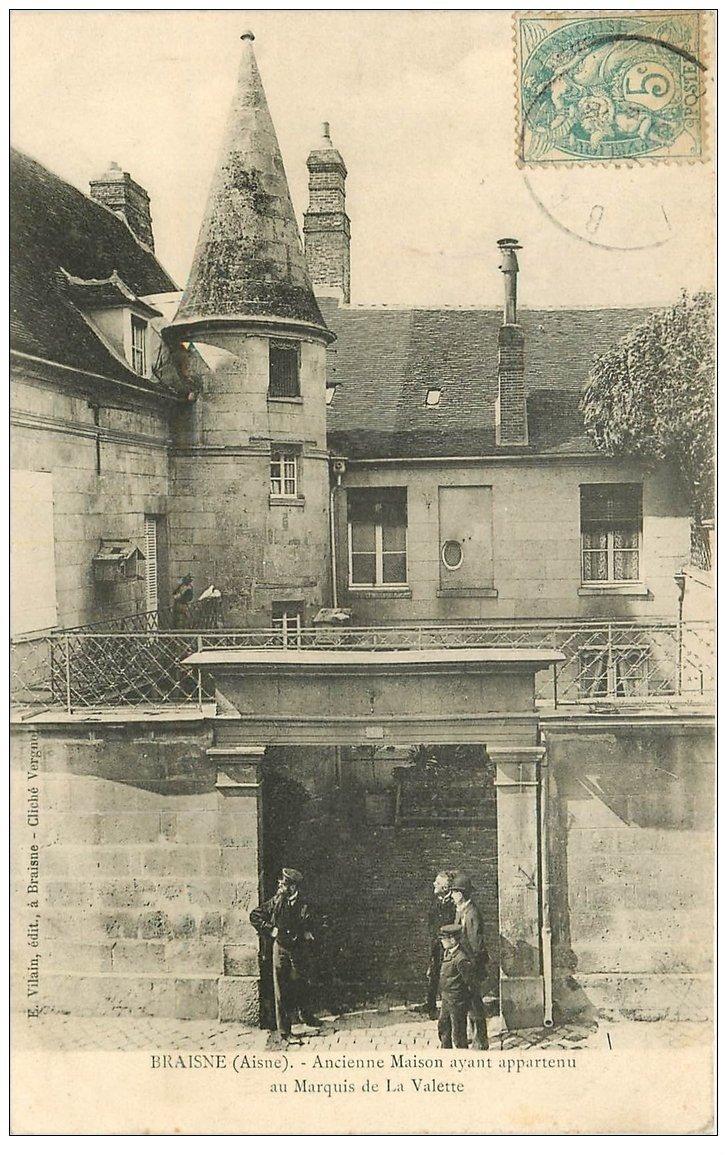 carte postale ancienne 02 BRAINE BRAISNE. Maison Marquis de la Valette vers 1905