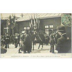 carte postale ancienne 51 CHALONS-SUR-MARNE. Le Roi Alphonse III part en Manoeuvres 1905