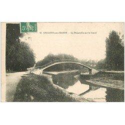 carte postale ancienne 51 CHALONS-SUR-MARNE. Passerelle sur Canal 1915