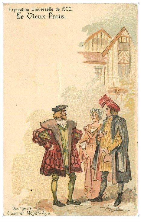 PARIS EXPOSITION UNIVERSELLE 1900. Bourgeois Moyen-Age