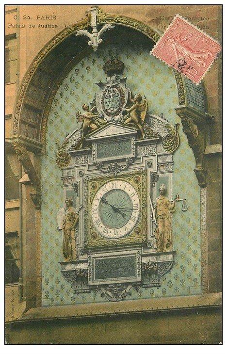 carte postale ancienne PARIS Ier. Le Palais de Justice Horloge 1905